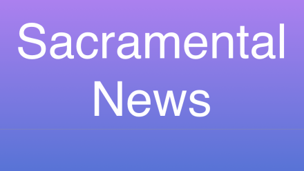 Sacramental News
